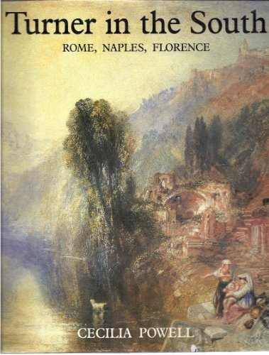 Turner in the South: Rome, Naples, Florence (Paul Mellon Centre for Studies in Britis) by Dr. Cecilia Powell - Centre Florence Shopping