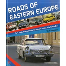 Roads of Eastern Europe: Cars, trucks, buses and trains: the legendary vehicles of the Eastern Bloc