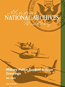 MILITARY POLICE SUPPORT IN RIVER CROSSINGS