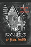 img - for The Brick House: The curse of Hope Island (The David Morgan Ghost series) book / textbook / text book
