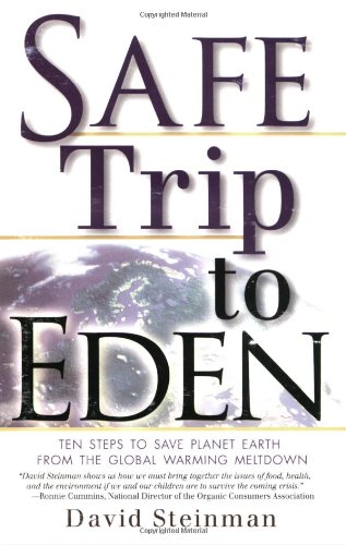 Safe Trip to Eden: Ten Steps to Save Planet Earth from the Global Warming Meltdown