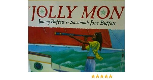 The Jolly Mon Book Only: Jimmy Buffett & Savannah Jane Buffett