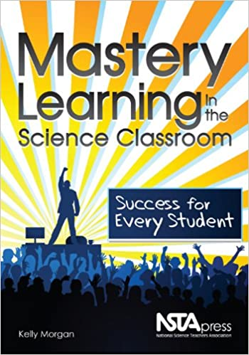 Mastery Learning in the Science Classroom: Success for Every ...