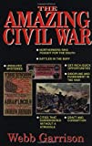 The Amazing Civil War, Webb B. Garrison, 1558535853