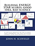 img - for Building ENERGY STAR scores: good idea, bad science: A critical analysis of the science that underpins the EPA's building ENERGY STAR benchmarking score book / textbook / text book