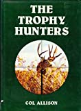 img - for THE TROPHY HUNTERS. book / textbook / text book