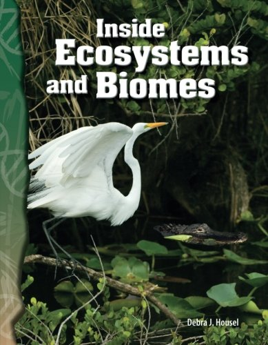Inside Ecosystems and Biomes: Life Science (Science Readers)