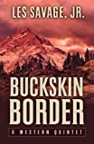 Buckskin Border, Les Savage, 1432827642