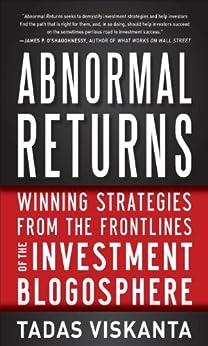 Abnormal Returns: Winning Strategies from the Frontlines of the Investment Blogosphere by [Viskanta, Tadas]