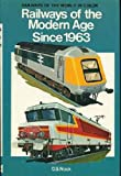 Railways of the Modern Age since 1963, O. S. Nock, 0025897608