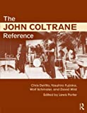 The John Coltrane Reference, Lewis Porter and Chris DeVito, 0415634636