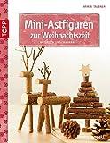 Mini-Astfiguren zur Weihnachtszeit: natürlich und charmant (kreativ.kompakt.)