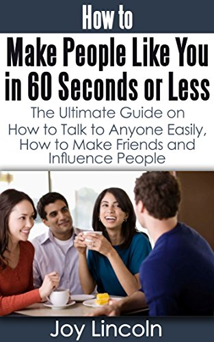 How to Connect With People: Make People Like You  In 60 Seconds or Less (Know What to Say to Anyone, Be Popular) (Make People Like You compare prices)