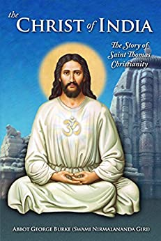 The Christ of India: The Story of Saint Thomas Christianity by [Burke (Swami Nirmalananda Giri), Abbot George]