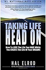 Taking Life Head On!: The Hal Elrod Story: Love the Life You Have So You Can Create the Life of Your Dreams Paperback