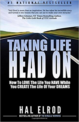 amazon taking life head on the hal elrod story love the life