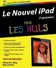 Le Nouvel iPad 3e génération pour les nuls par Edward C. Baig