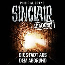 Die Stadt aus dem Abgrund (Sinclair Academy 3)