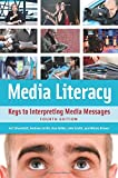 img - for Media Literacy: Keys to Interpreting Media Messages, 4th Edition book / textbook / text book
