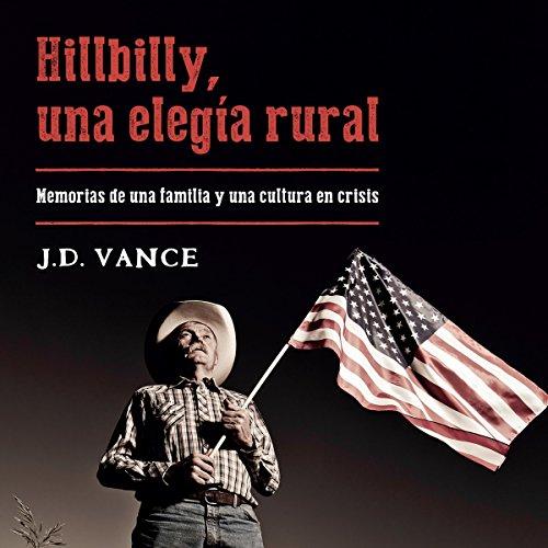 Hillbilly, una elegía rural: Memorias de una familia y una cultura en crisis