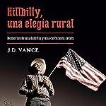 Hillbilly, una elegía rural: Memorias de una familia y una cultura en crisis | Ramón González Férriz - translator,J. D. Vance