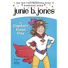 Junie B. Jones Is Captain Field Day (Junie B. Jones, No. 16)