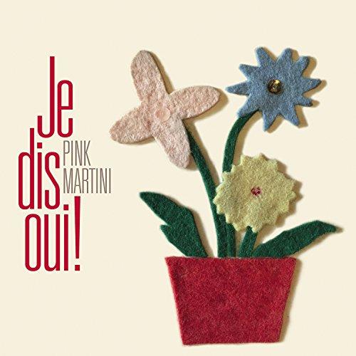 Pink Martini - Je Dis Oui deluxe vinyl