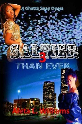 saltier-than-ever-a-ghetto-soap-opera