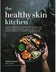 The Healthy Skin Kitchen: For Eczema, Dermatitis, Psoriasis, Acne, Allergies, Hives, Rosacea, Red Skin Syndrome, Cellulite, Leaky Gut, MCAS, Salicylate Sensitivity, Histamine Intolerance & more