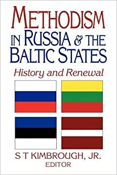 Methodism in Russia & the Baltic States: History and Renewal by Steven T Jr Kimbrough (1995-10-03)