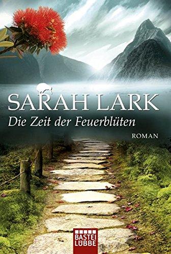 Die Zeit Der Feuerblüten  Roman  Die Feuerblüten Trilogie Band 1