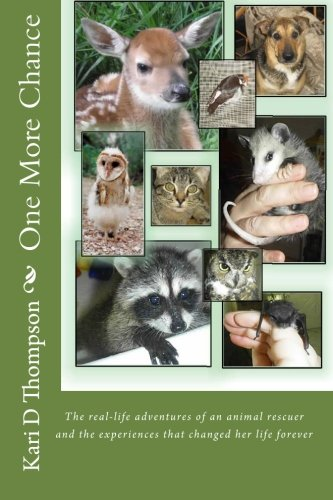 Download One More Chance: The real-life adventures of an animal rescuer and the experiences that changed her life forever pdf