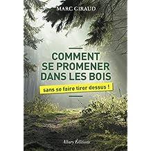Comment se promener dans les bois sans se faire tirer dessus (French Edition)
