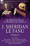 img - for The Collected Supernatural and Weird Fiction of J. Sheridan Le Fanu: Volume 4-Including One Novel, 'The Wyvern Mystery, ' One Novelette, 'Mr. Justice book / textbook / text book