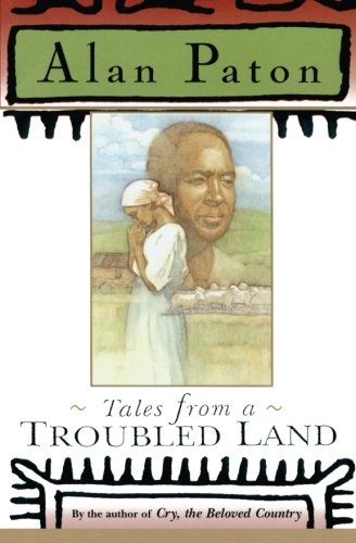 Tales From A Troubled Land by Alan Paton