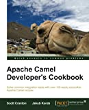 Apache Camel Developer's Cookbook, Scott Cranton and Jakub Korab, 1782170308