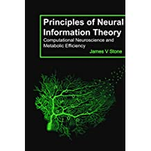 Principles of Neural Information Theory: Computational Neuroscience and Metabolic Efficiency