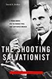 Image of The Shooting Salvationist: J. Frank Norris and the Murder Trial that Captivated America