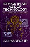 Ethics in an Age of Technology, Barbour, Ian G., 0060609346