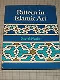 Pattern in Islamic Art, David Wade, 0879510420