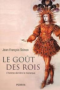 Le goût des rois par Jean-François Solnon