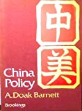 China Policy : Old Problems and New Challenges, Barnett, Arthur Doak, 081570822X
