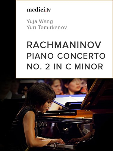 Rachmaninov, Piano Concerto No. 2 in C minor - Yuja Wang, Yuri Temirkanov by