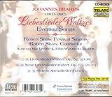 Brahms: Liebeslieder Waltzes / (7) Abendlieder [Evening Songs], Opp. 42:1; 52; 62:3; 64:2; 92:1,3; 103:11; 112:2