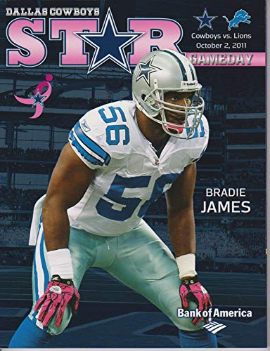 - Dallas Cowboys vs Detroit Lions STAR Gameday Program October 2, 2011 Bradie James Breast Cancer Awareness