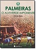 capa de Palmeiras. O Alviverde Imponente