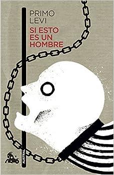 Book's Cover of Si esto es un hombre (Contemporánea) (Español) Tapa blanda – 8 mayo 2018