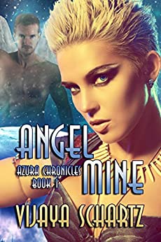 Angel Mine (AZURA CHRONICLES Book 1) by [Schartz, Vijaya]