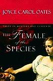 The Female of the Species, Joyce Carol Oates, 0151011796