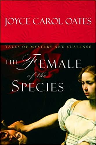 The Female Of The Species Tales Of Mystery And Suspense Joyce